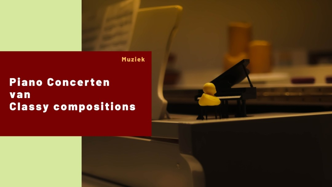 Piano Concerten – Classy Compostions