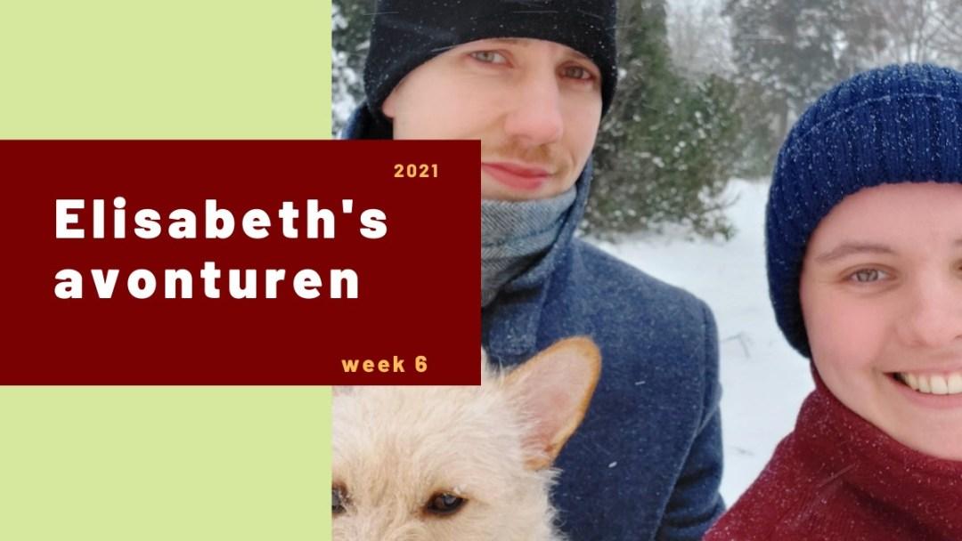 Elisabeth's avonturen week 6 – 2021
