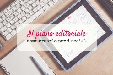 Come creare piano editoriale per i social