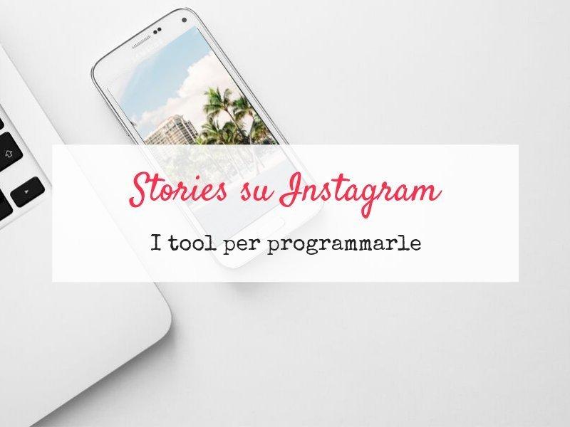 Come programmare le stories su Instagram: i tool
