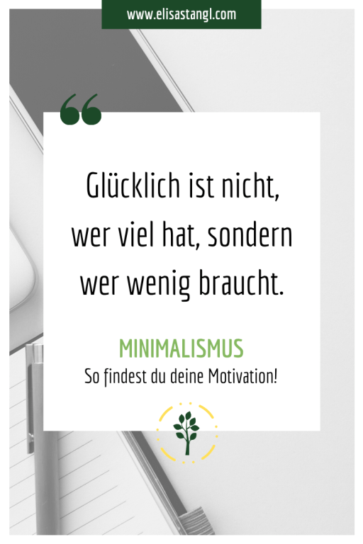 Minimalismus - So findest du deine Motivation!