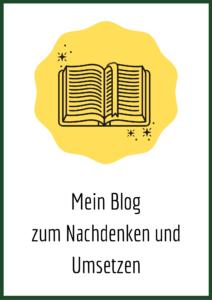 Mein Blog zum Nachdenken und Umsetzen