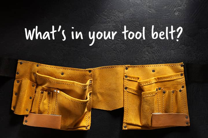 What's in your tool belt?