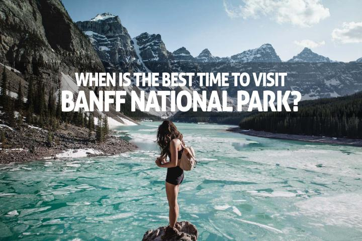 Best time to visit Banff