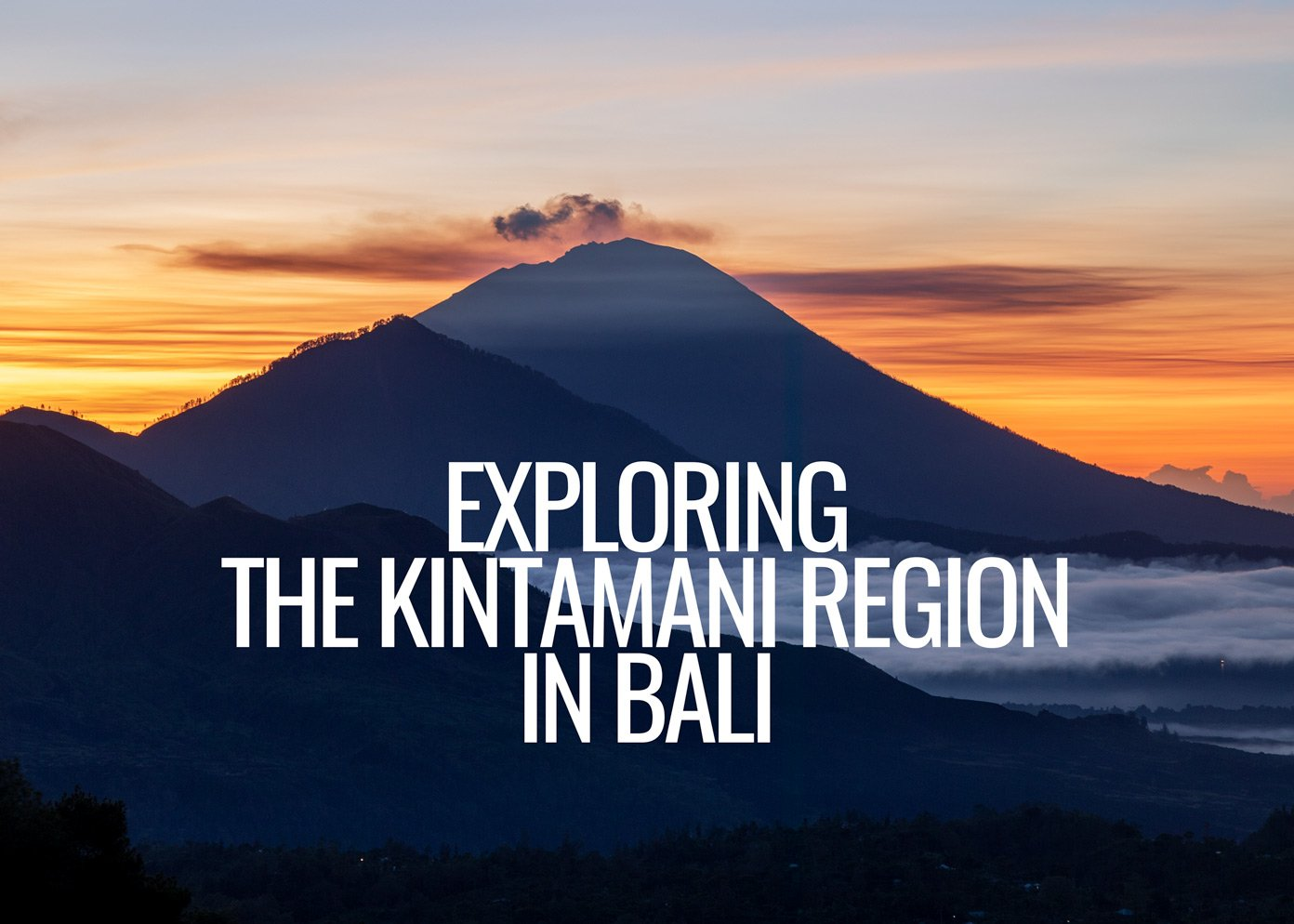 Kintamani Region Bali