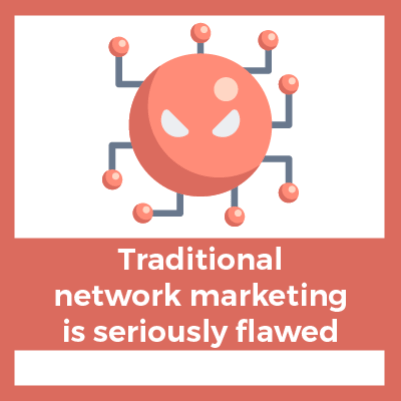 traditional network marketing is seriously flawed