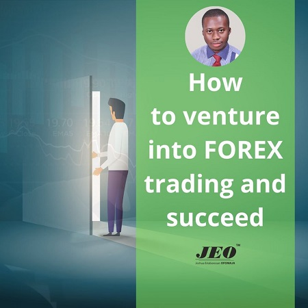 How to Venture into FOREX Trading and Succeed