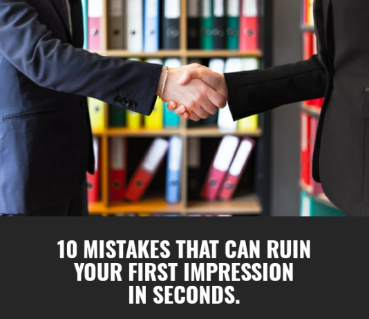 10 Mistakes That Can Ruin Your First Impression in Seconds
