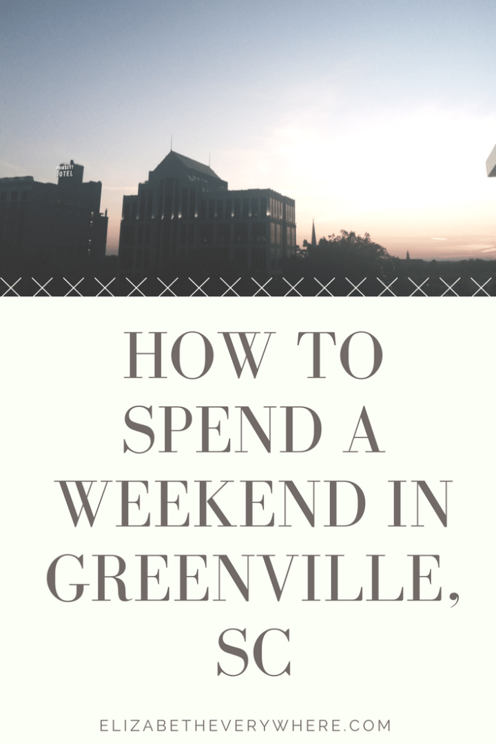 How to Spend a Weekend in Greenville, SC
