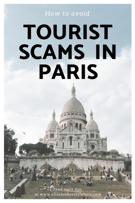 How to Avoid Tourist Scams in Paris- You Need to Know These Tips!