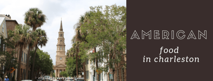 Where to eat in Charleston SC American Food