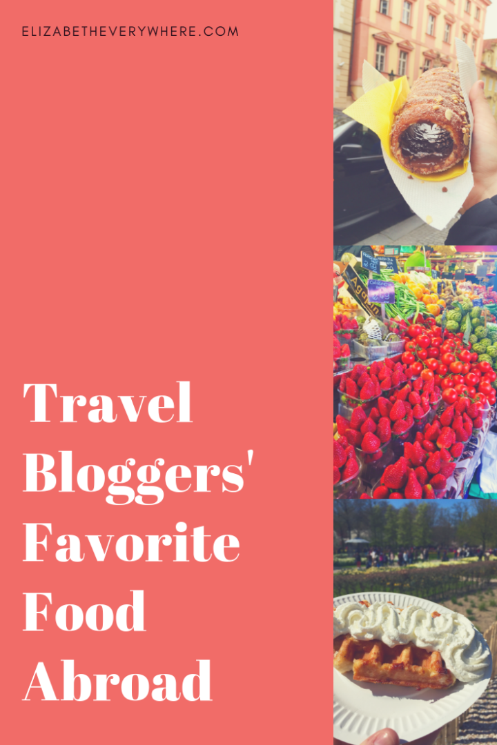 Travel Bloggers Tell Me About Their Favorite Food Abroad