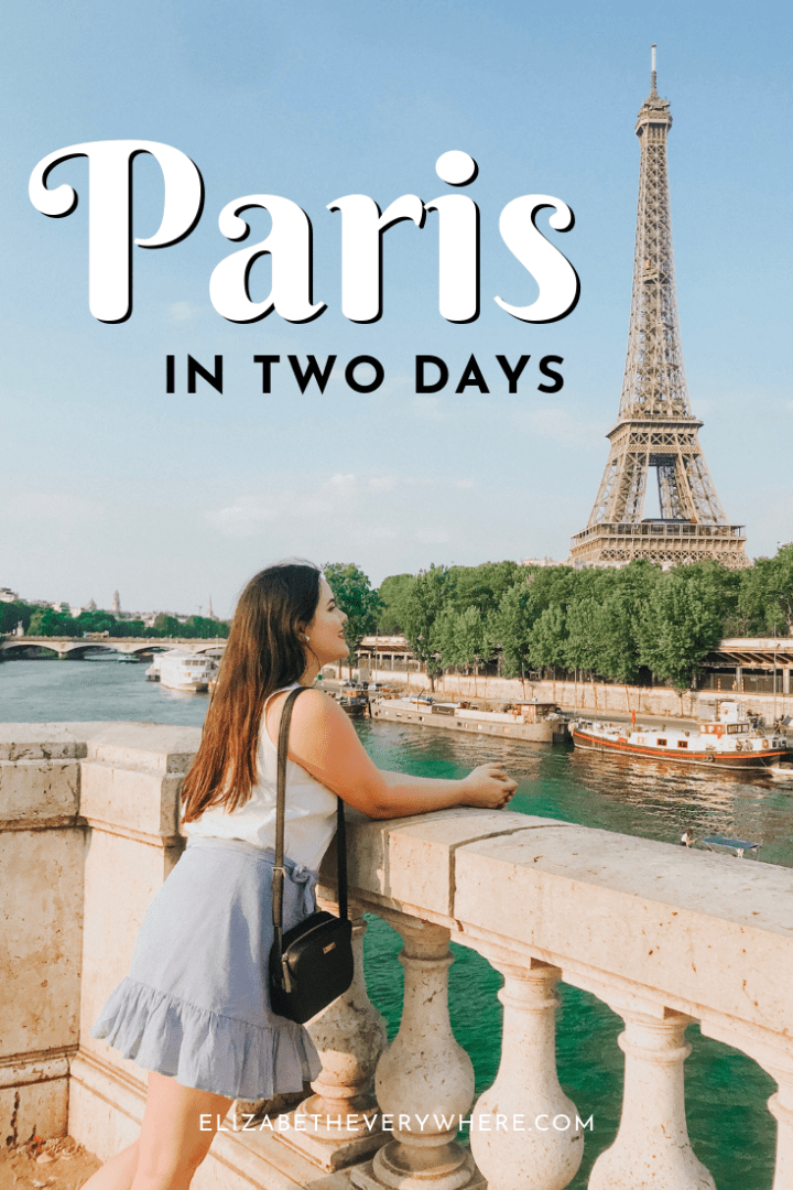 Paris in 2 Days Itinerary – Guide to a Weekend in Paris