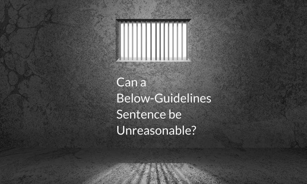 can a below-guidelines sentence be unreasonable
