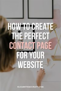 Learn how to create the perfect contact page for your website with Elizabeth McCravy.