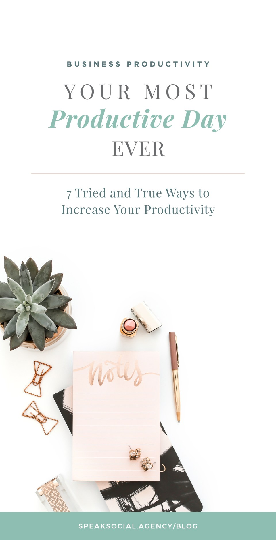 Your Most Productive Day Ever: 7 Tried and True Ways to Increase your Productivity!