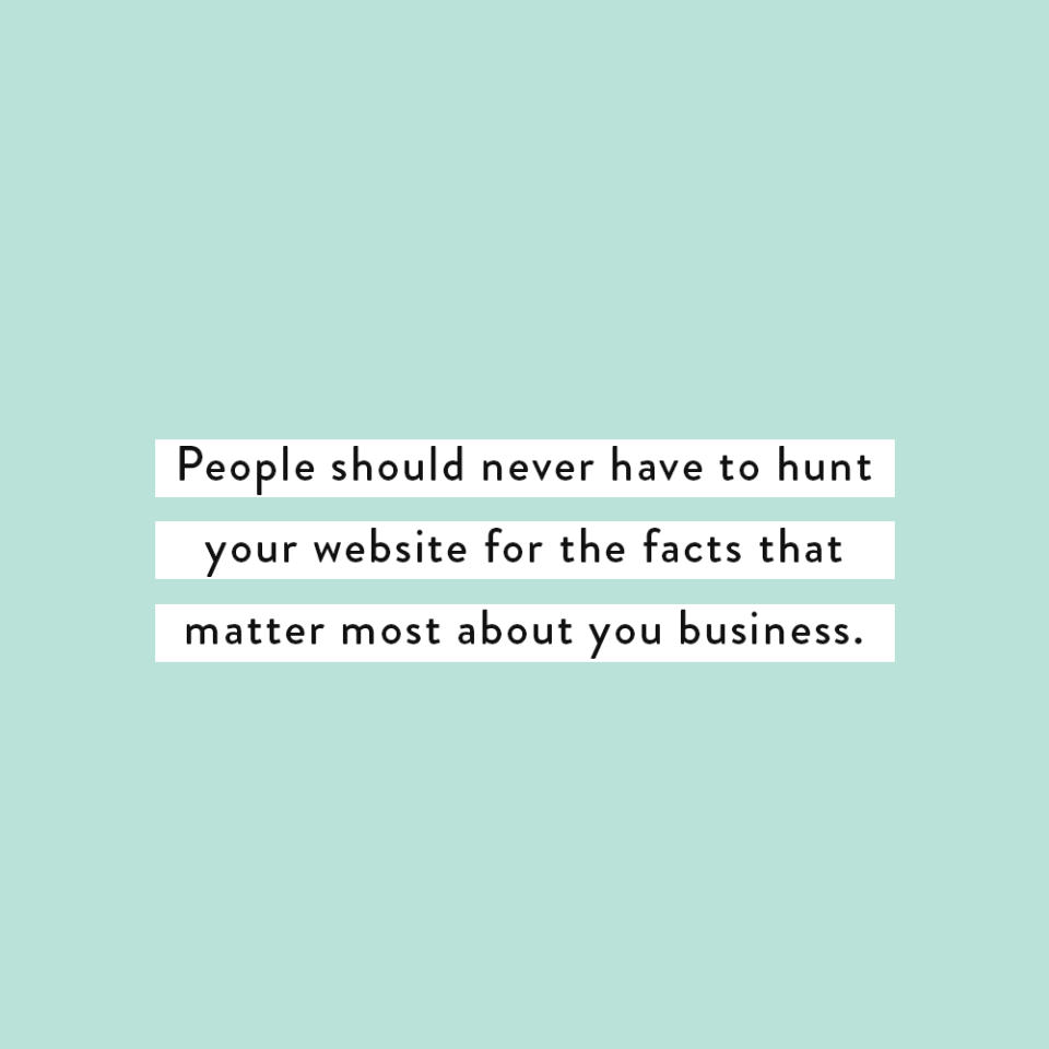 People should never have to hunt your website for the facts that matter most about your business. - Elizabeth McCravy, copywriting mistakes that are making people leave your website - Breakthrough Brand Podcast