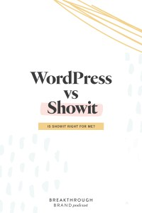 Learn the difference between WordPress and Showit and which is right for you with Elizabeth McCravy.