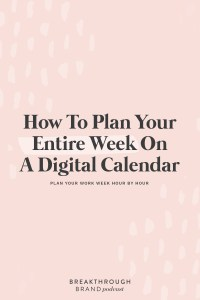 Learn how to plan your work week in your digital calendar with Elizabeth McCravy on the Breakthrough Brand Podcast.