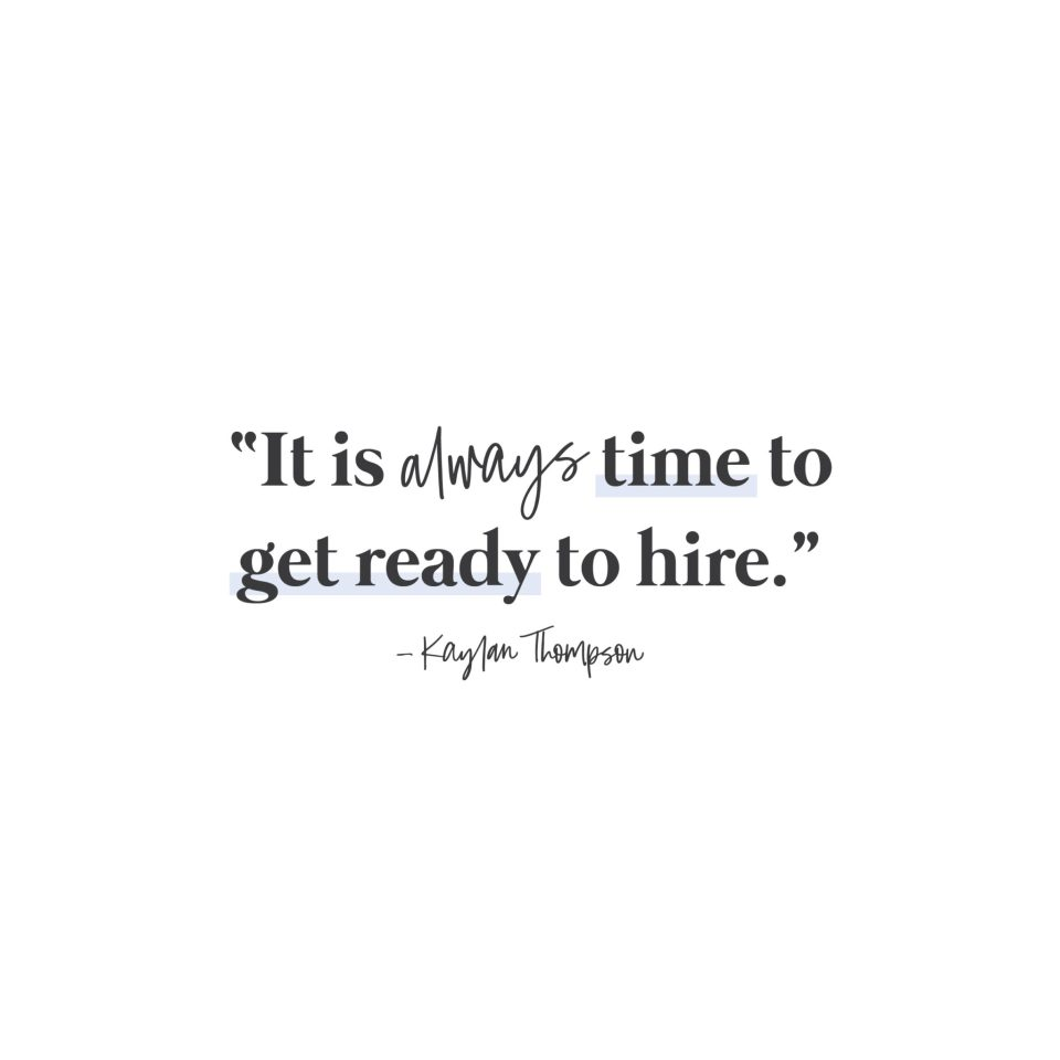 """""""It is always time to get ready to hire."""" Kaylan Thompson on the Breakthrough Brand Podcast"""