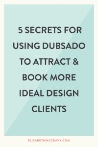Use these secrets from Elizabeth McCravy to use Dubsado for turning leads into clients!