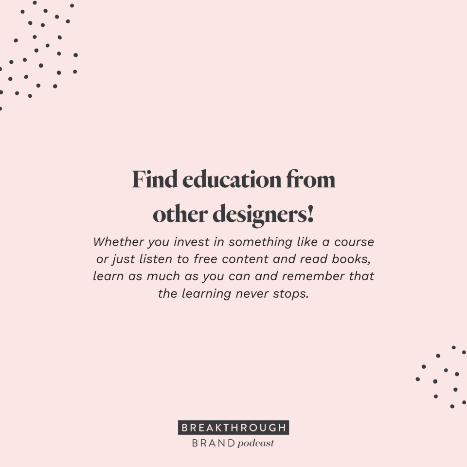 Find education from other designers! - Elizabeth McCravy