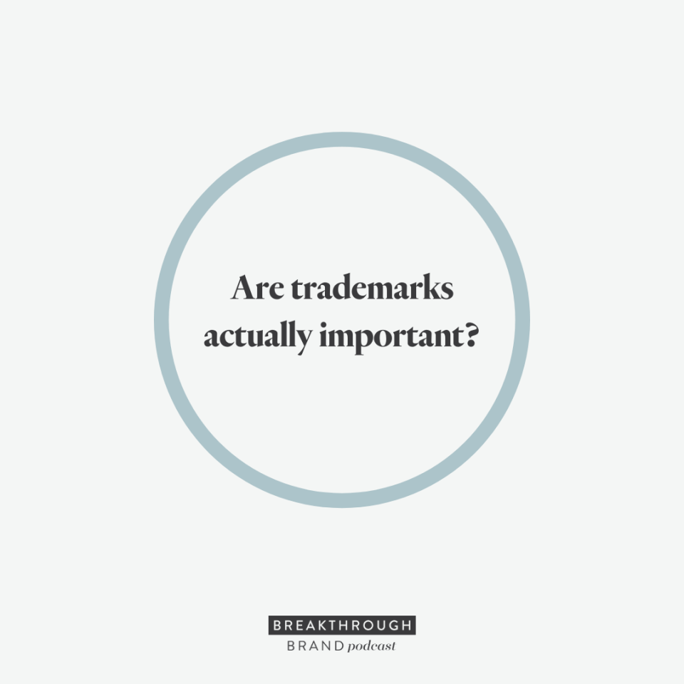 """""""Are trademarks really important?"""" - Joey Vitale on the Breakthrough Brand Podcast"""