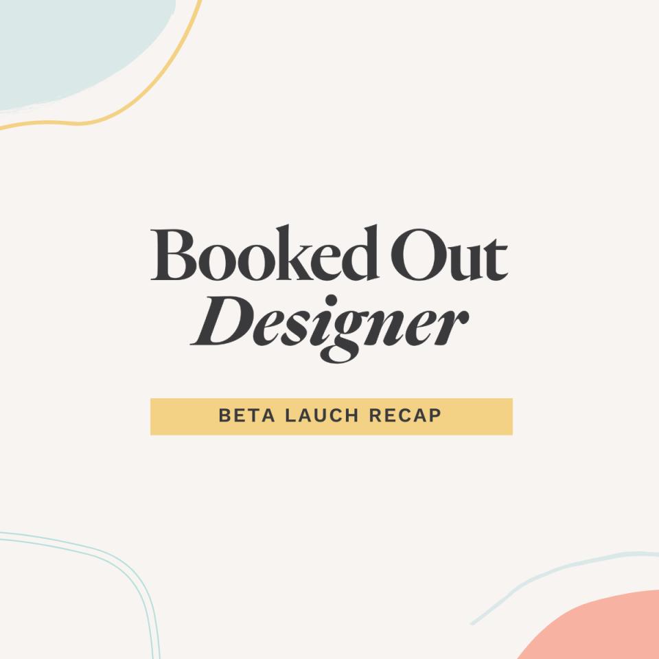 Booked Out Designer course beta launch recap.