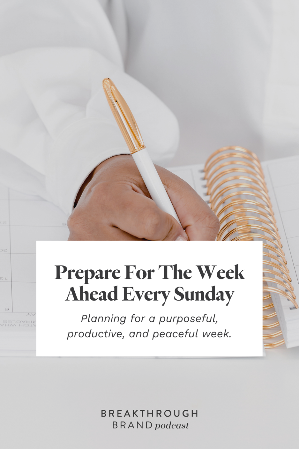 See how Elizabeth McCravy prepares for her week on Sundays to ensure a purposeful and productive week on the Breakthrough Brand Podcast.