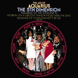 The Age of Aquarius isn't just a cool album by The 5th Dimension!