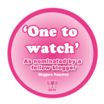 Bloggers Required – One to Watch: I've been Nominated!