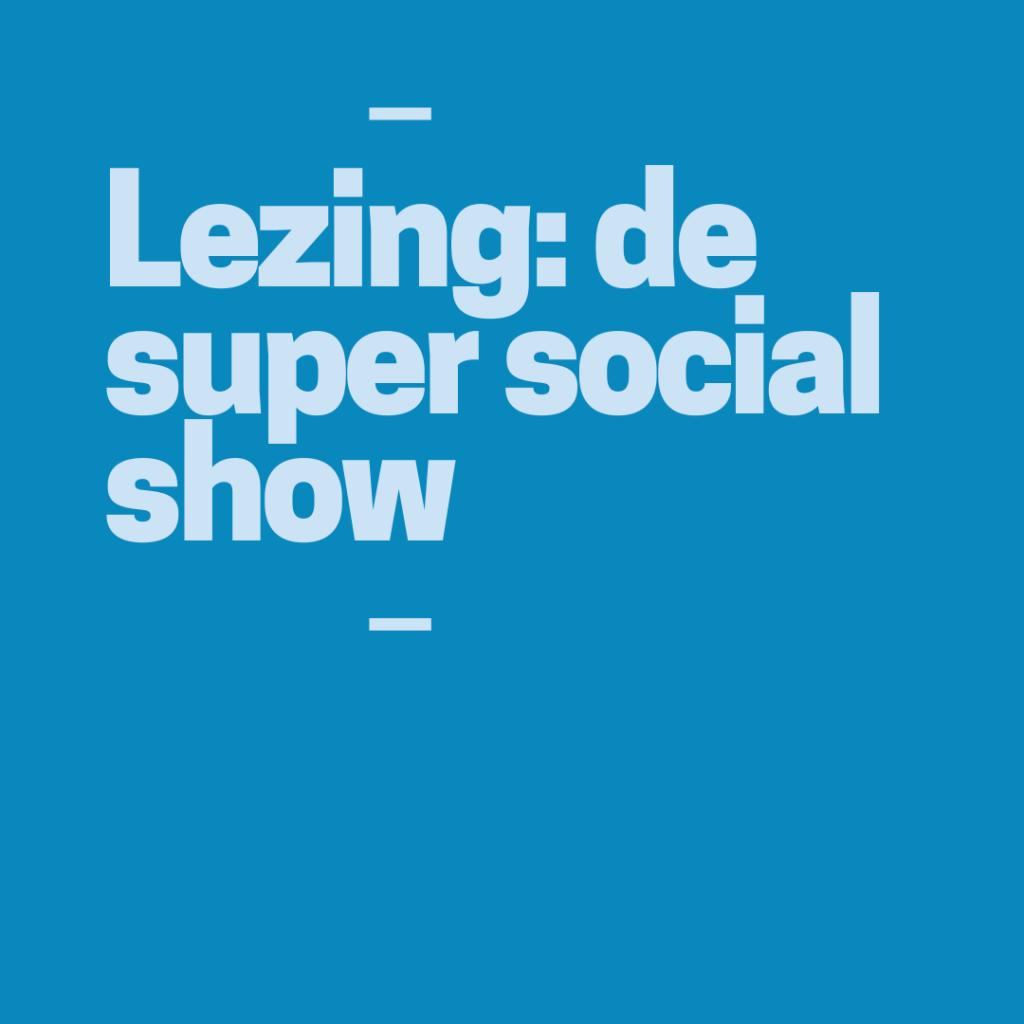 lezing super social show vierkant (1)