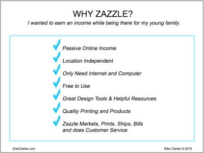 Benefits of selling through Zazzle - location independent business opportunity, generating a passive income with low entry cost