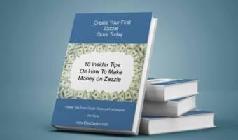How To Make Money On Zazzle – Free eBook
