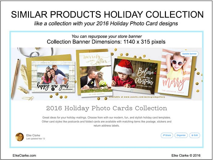 Get ready for the holidays by showcasing your beautiful Holiday Photo Cards for sale in a Zazzle Collection
