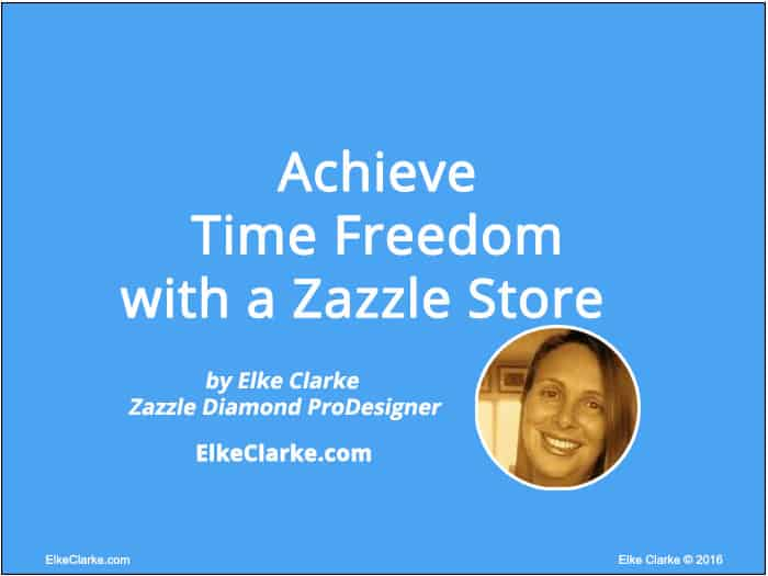 Achieve Time Freedom With a Zazzle Store