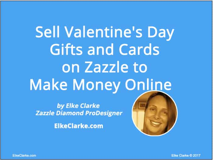 Sell Valentine's Day Gifts and Cards on Zazzle to Make Money Online