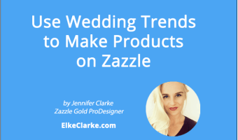 Use Wedding Trends to Make Zazzle Products