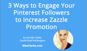 3 Ways to Engage Your Pinterest Followers To Increase Zazzle Promotion