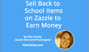 Sell Back to School Items On Zazzle to Earn Money
