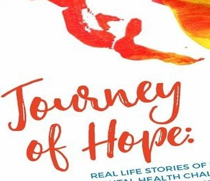 A Journey of Hope: Real Life Stories of Living with Mental Health Challenges Portrayed Through Art