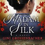 EGT Reads Madam In Silk By Gini Grossenbacher, Elk Grove Novelist