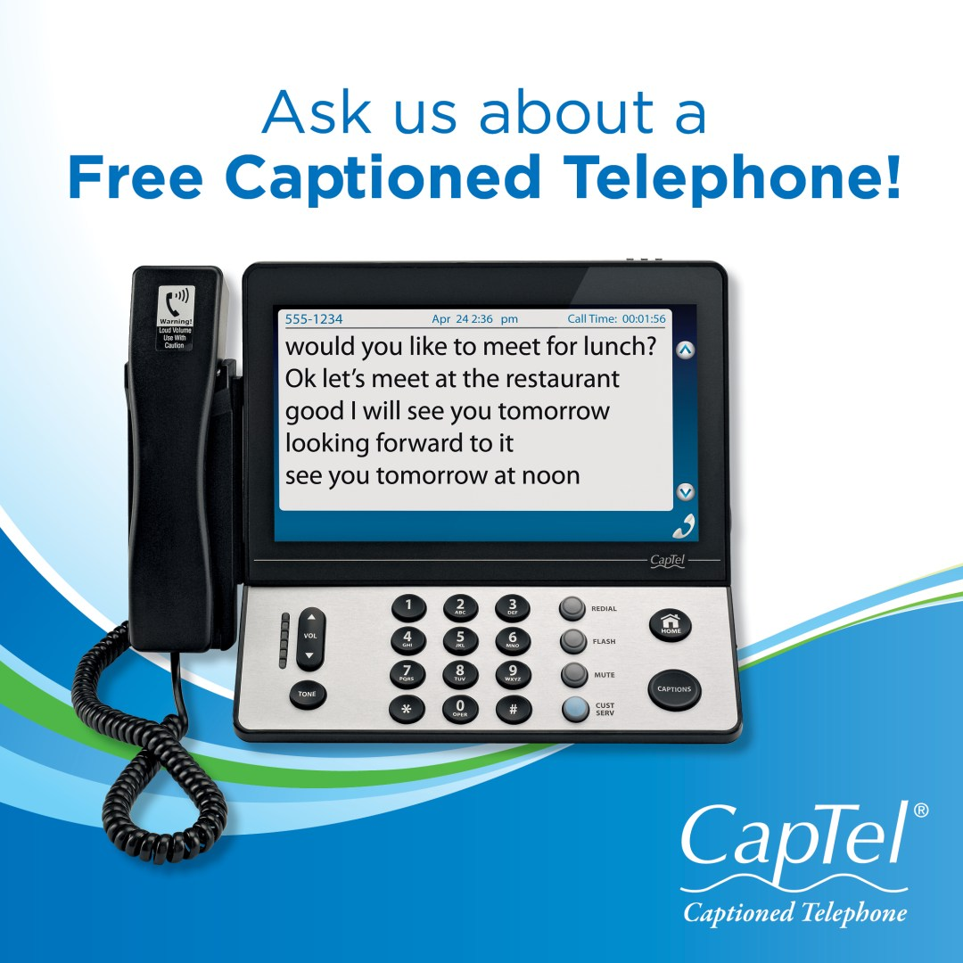 """CapTel ad saying, """"Ask us about a Free Captioned Telephone!"""""""