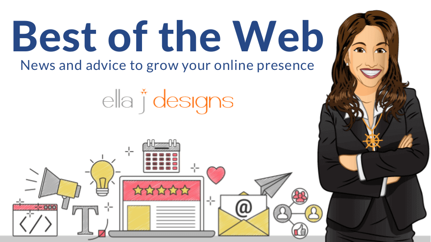 Best of the Web - A weekly round up of digital marketing news and advice you can use to grow your online presence.