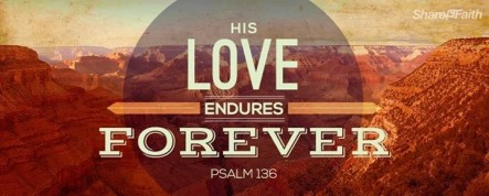 His love endures forever!