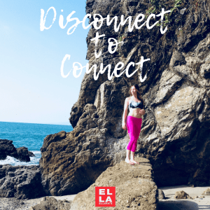 Disconnect to Connect | Yoga Blogger