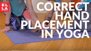 5 Key Tips to Hand Placement in Yoga