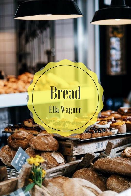 Bread Ella Wagner