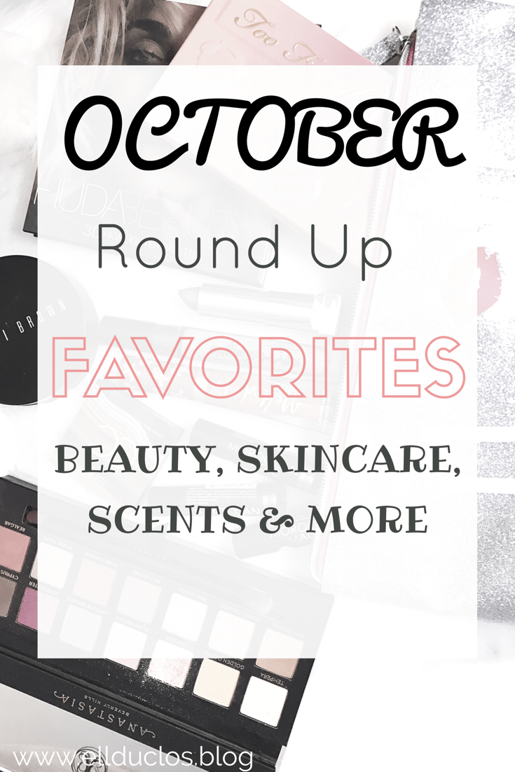 What I loved in the month of October! Beauty, skincare, music more