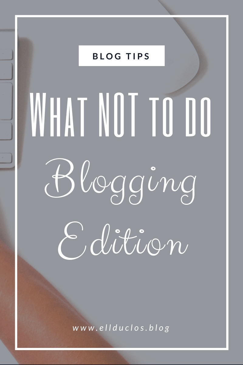 What NOT to do When it Comes to Blogging